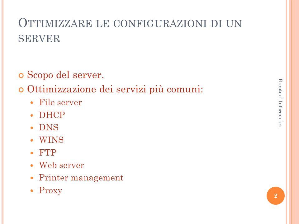 O TTIMIZZARE LE CONFIGURAZIONI DI UN SERVER Scopo del server.