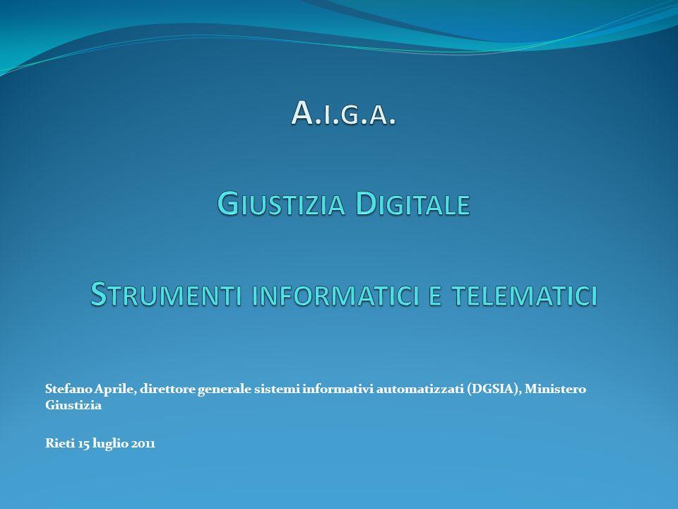 Stefano Aprile, direttore generale sistemi informativi automatizzati (DGSIA), Ministero Giustizia Rieti 15 luglio 2011