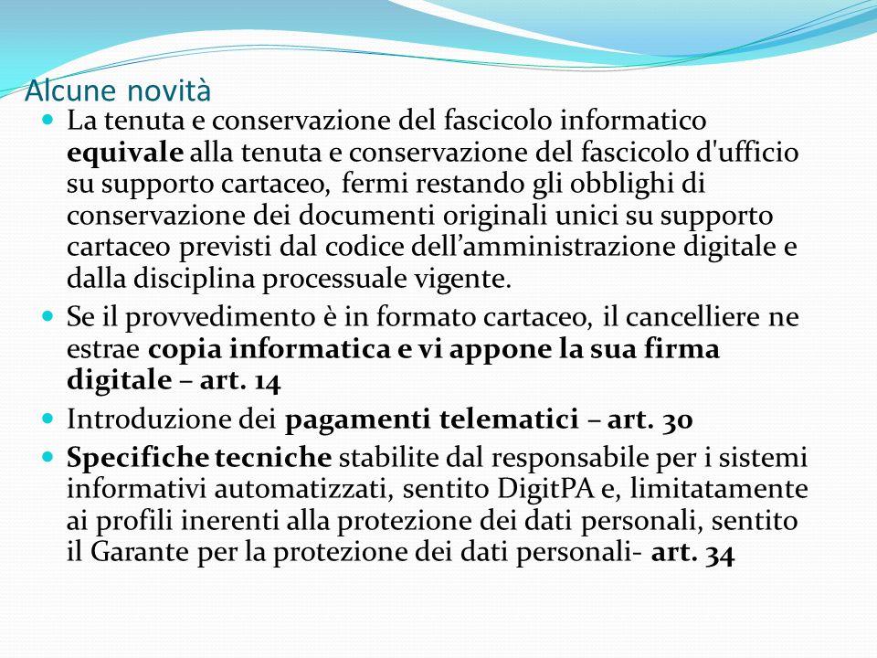 Alcune novità La tenuta e conservazione del fascicolo informatico equivale alla tenuta e conservazione del fascicolo d'ufficio su supporto cartaceo, f