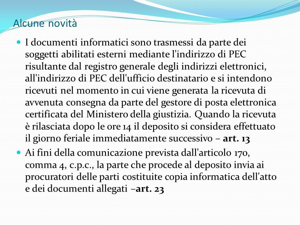 Alcune novità I documenti informatici sono trasmessi da parte dei soggetti abilitati esterni mediante l'indirizzo di PEC risultante dal registro gener