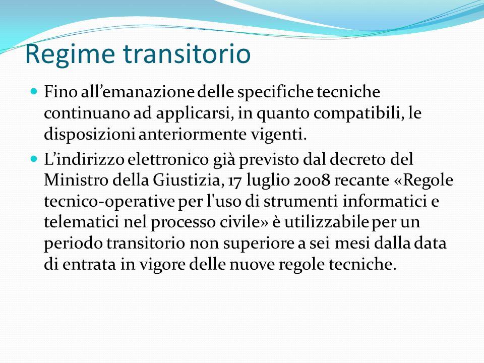 Regime transitorio Fino allemanazione delle specifiche tecniche continuano ad applicarsi, in quanto compatibili, le disposizioni anteriormente vigenti