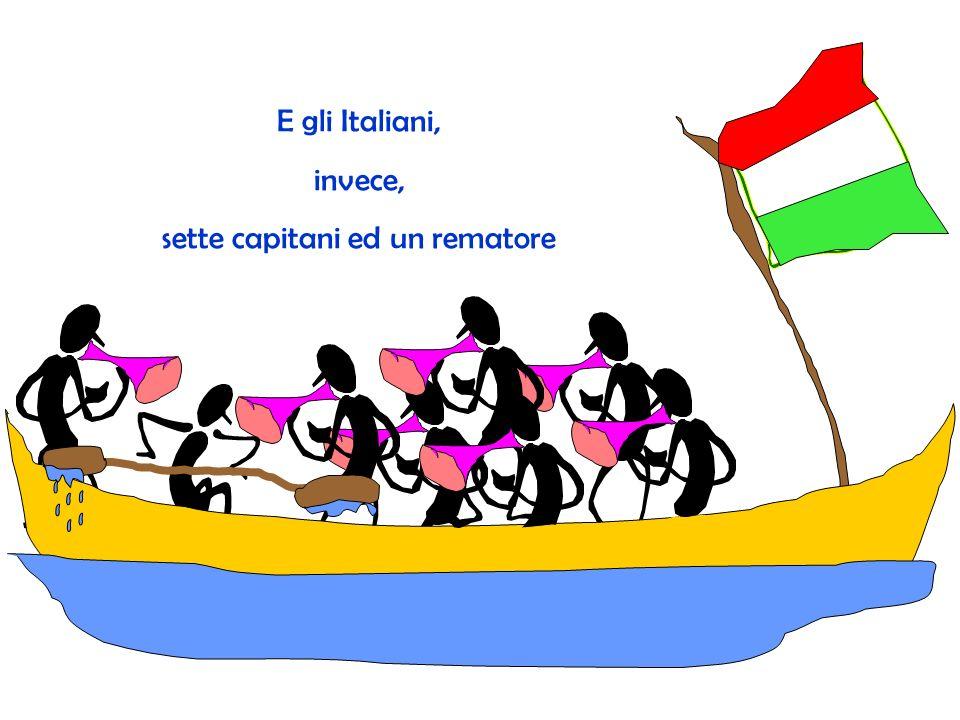 E gli Italiani, invece, sette capitani ed un rematore