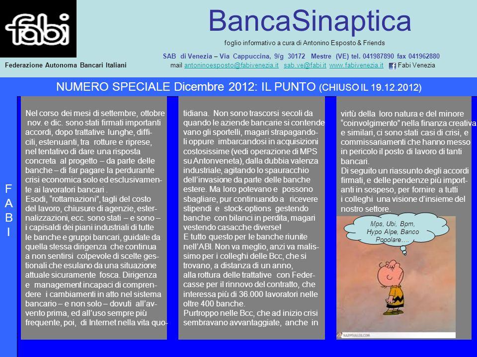 BancaSinaptica foglio informativo a cura di Antonino Esposto & Friends SAB di Venezia – Via Cappuccina, 9/g 30172 Mestre (VE) tel. 041987890 fax 04196