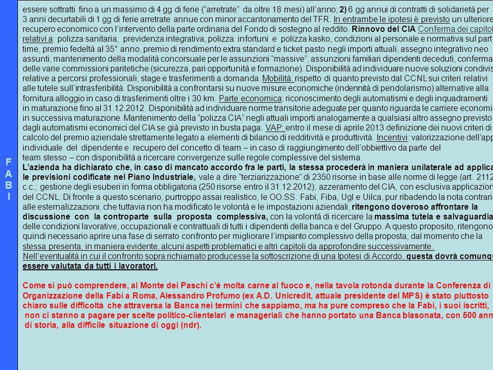 FABIFABI essere sottratti fino a un massimo di 4 gg di ferie (arretrate da oltre 18 mesi) allanno; 2) 6 gg annui di contratti di solidarietà per 3 ann