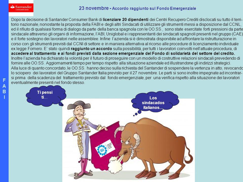 FABIFABI 23 novembre - Accordo raggiunto sul Fondo Emergenziale Dopo la decisione di Santander Consumer Bank di licenziare 20 dipendenti dei Centri Re