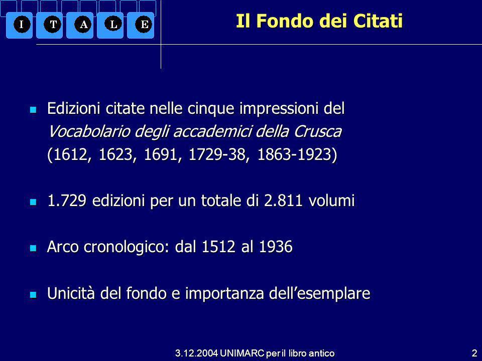 3.12.2004 UNIMARC per il libro antico3 Il Fondo dei Citati