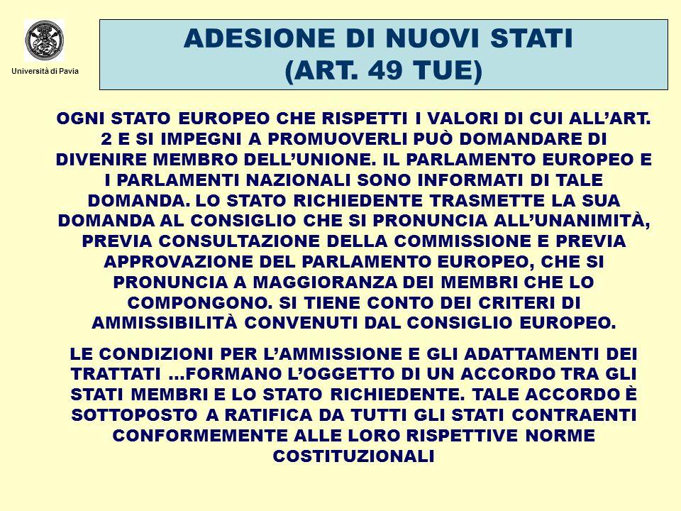 Università di Pavia ADESIONE DI NUOVI STATI (ART. 49 TUE) OGNI STATO EUROPEO CHE RISPETTI I VALORI DI CUI ALLART. 2 E SI IMPEGNI A PROMUOVERLI PUÒ DOM