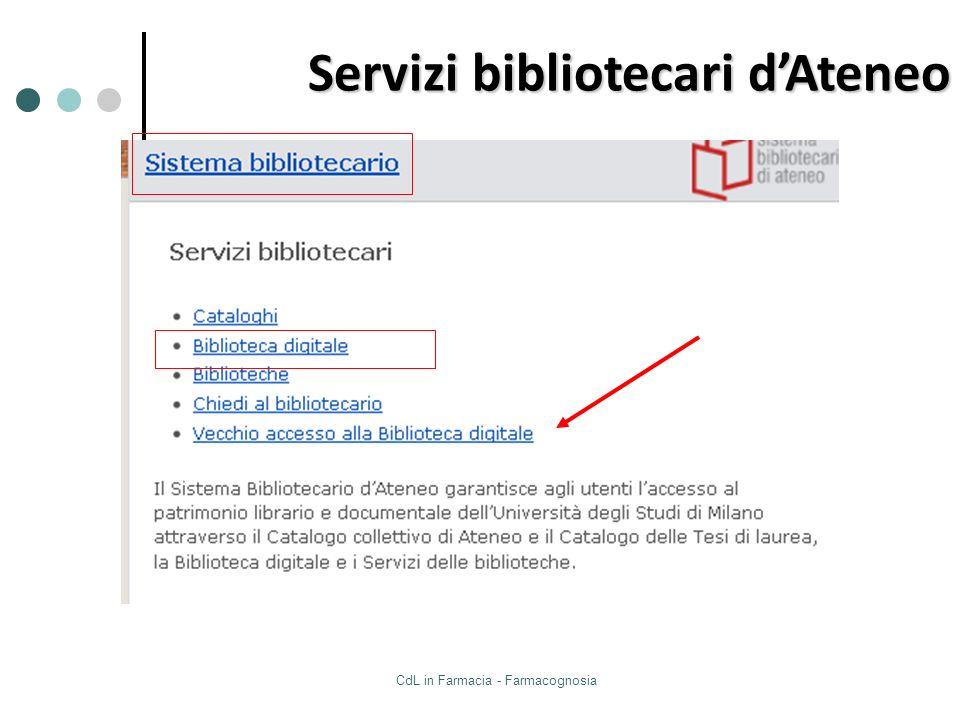 CdL in Farmacia - Farmacognosia Servizi bibliotecari dAteneo