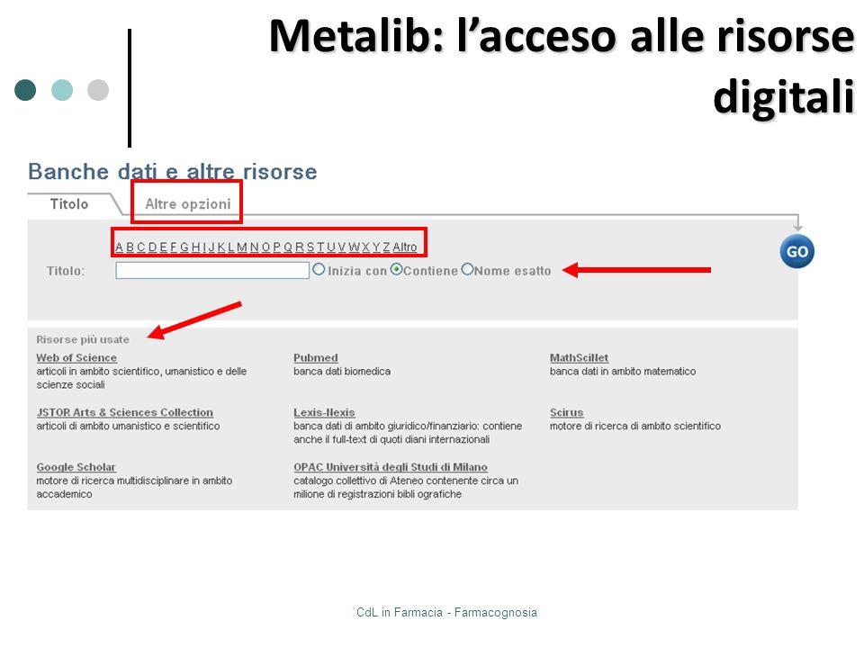 CdL in Farmacia - Farmacognosia Metalib: lacceso alle risorse digitali