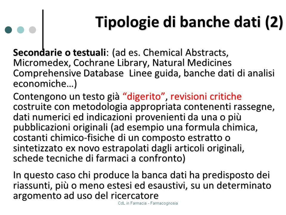 CdL in Farmacia - Farmacognosia Secondarie o testuali:(ad es. Chemical Abstracts, Micromedex, Cochrane Library, Natural Medicines Comprehensive Databa