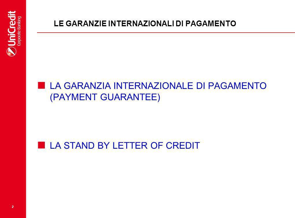 2 LE GARANZIE INTERNAZIONALI DI PAGAMENTO LA GARANZIA INTERNAZIONALE DI PAGAMENTO (PAYMENT GUARANTEE) LA STAND BY LETTER OF CREDIT