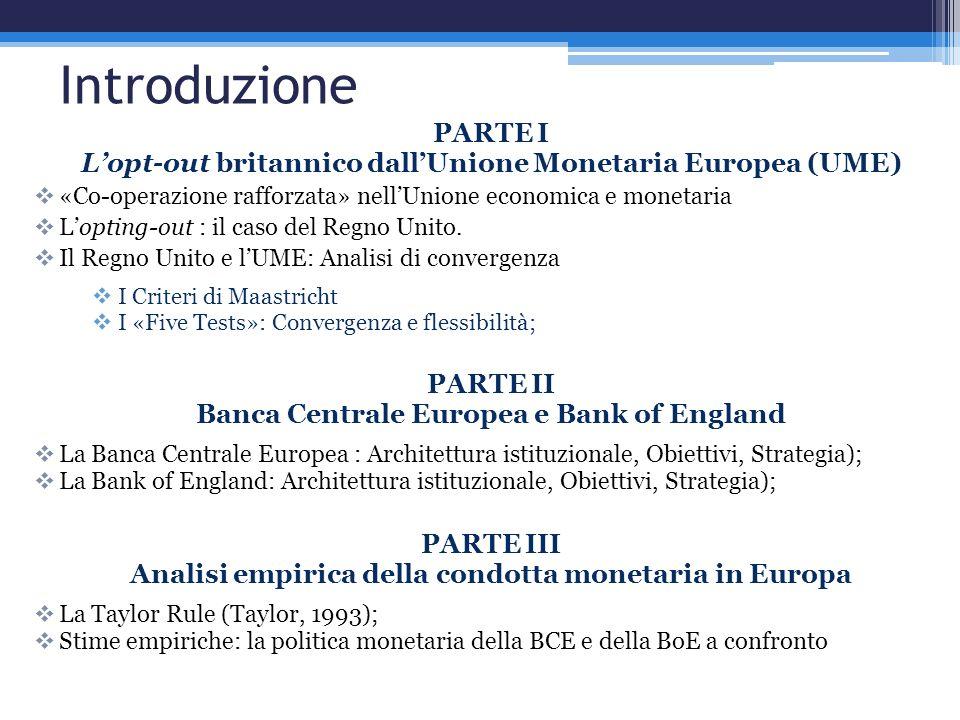 Introduzione PARTE I Lopt-out britannico dallUnione Monetaria Europea (UME) «Co-operazione rafforzata» nellUnione economica e monetaria Lopting-out :