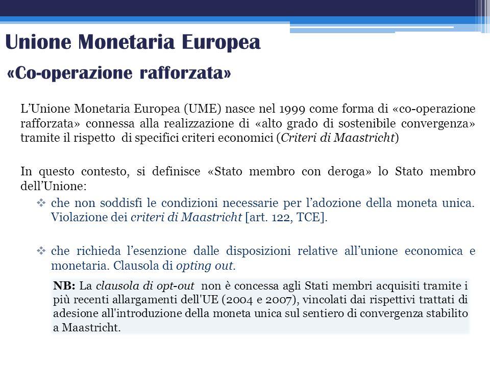 LUnione Monetaria Europea (UME) nasce nel 1999 come forma di «co-operazione rafforzata» connessa alla realizzazione di «alto grado di sostenibile conv