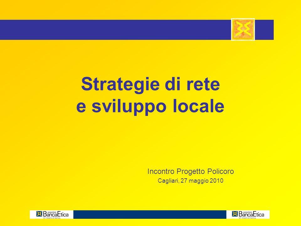 Strategie di rete e sviluppo locale Incontro Progetto Policoro Cagliari, 27 maggio 2010