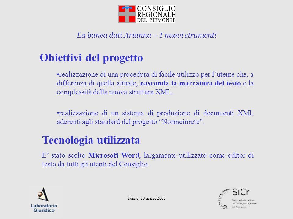 La banca dati Arianna – I nuovi strumenti Torino, 10 marzo 2003 realizzazione di una procedura di facile utilizzo per lutente che, a differenza di que