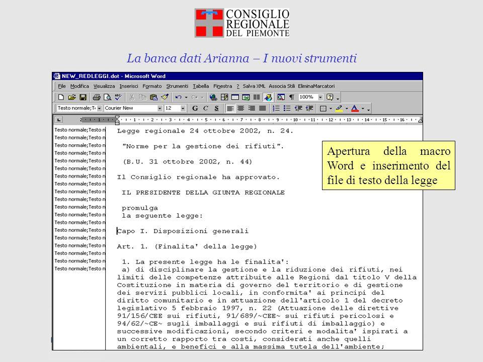 La banca dati Arianna – I nuovi strumenti Torino, 10 marzo 2003 Apertura della macro Word e inserimento del file di testo della legge