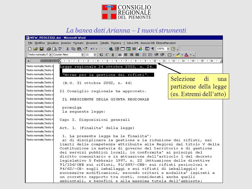 La banca dati Arianna – I nuovi strumenti Torino, 10 marzo 2003 Selezione di una partizione della legge (es. Estremi dellatto)
