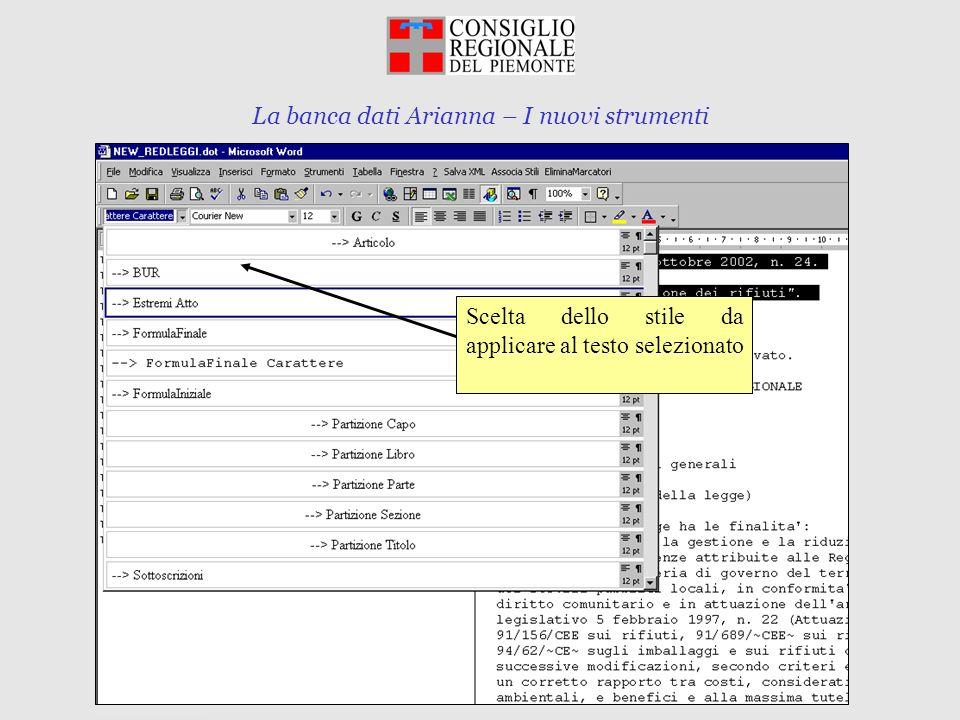 La banca dati Arianna – I nuovi strumenti Torino, 10 marzo 2003 utente: formattazione del testo secondo gli stili scelti software: primo livello di taggatura tramite gli stili carattere di Word