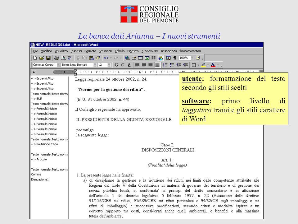 La banca dati Arianna – I nuovi strumenti Torino, 10 marzo 2003 utente: formattazione del testo secondo gli stili scelti software: primo livello di ta