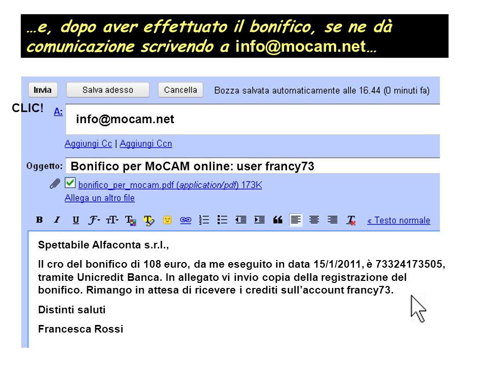 …e, dopo aver effettuato il bonifico, se ne dà comunicazione scrivendo a info@mocam.net … info@mocam.net Bonifico per MoCAM online: user francy73 Spet