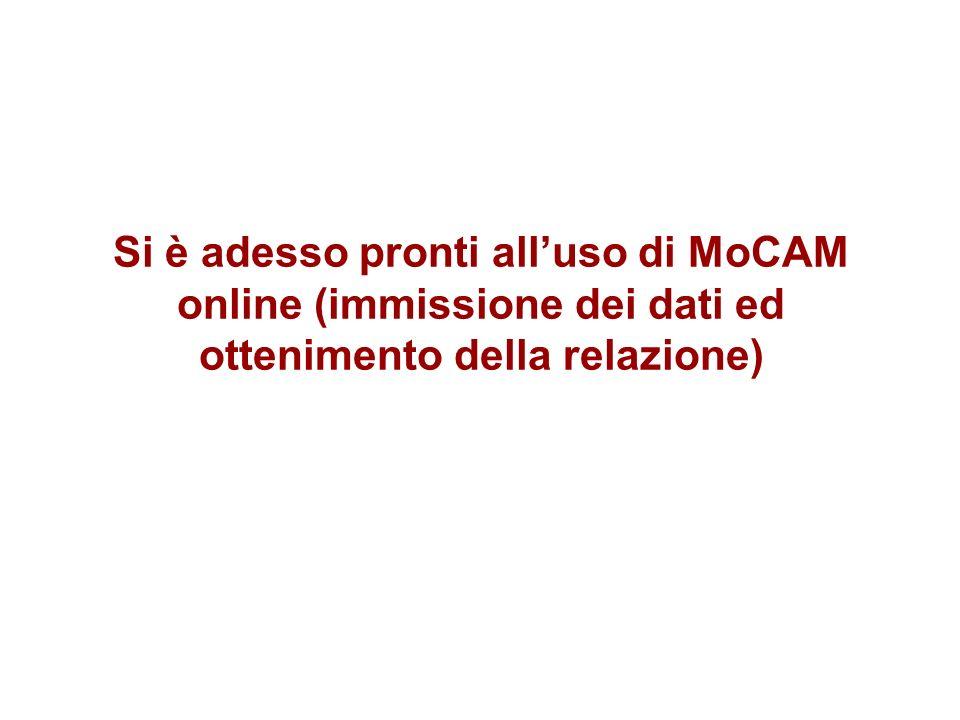 Si è adesso pronti alluso di MoCAM online (immissione dei dati ed ottenimento della relazione)