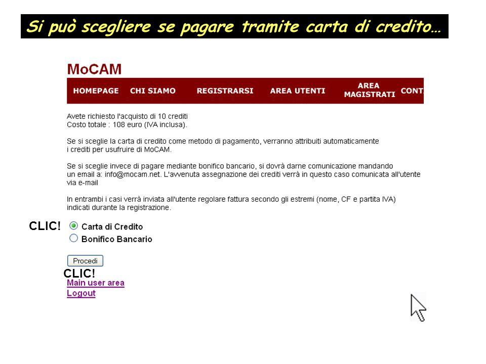 Si può scegliere se pagare tramite carta di credito… CLIC!