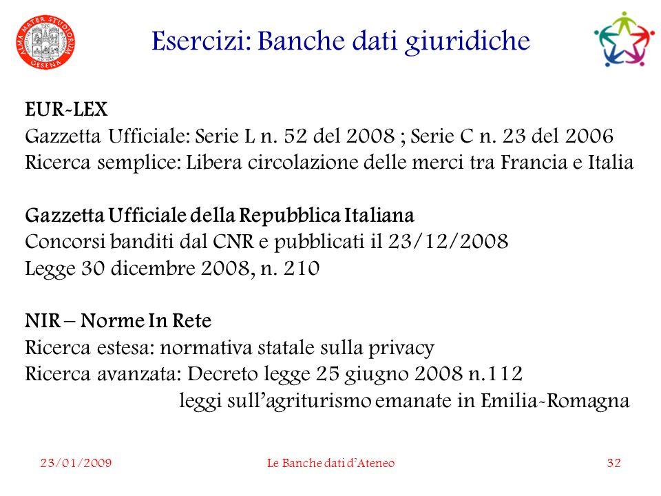 23/01/2009Le Banche dati dAteneo32 EUR-LEX Gazzetta Ufficiale: Serie L n.