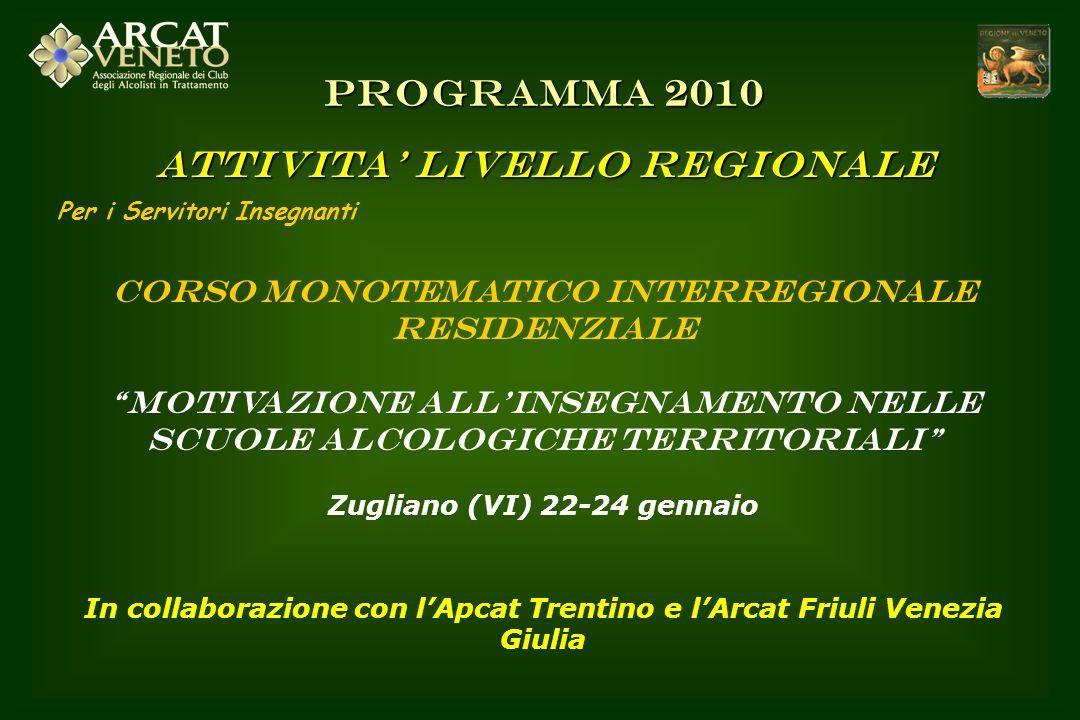 Per i Servitori Insegnanti CORSO MONOTEMATICO INTERREGIONALE RESIDENZIALE Motivazione allinsegnamento nelle scuole alcologiche territoriali Zugliano (