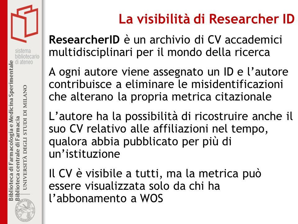 Biblioteca di Farmacologia e Medicina Sperimentale Biblioteca centrale di Farmacia La visibilità di Researcher ID ResearcherID è un archivio di CV acc