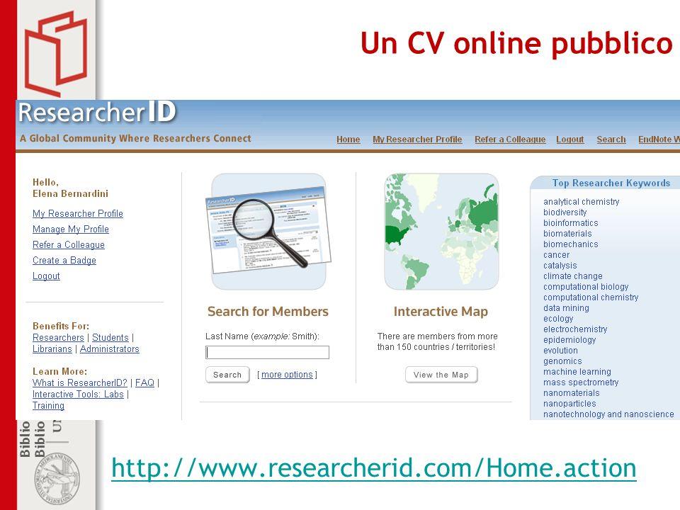 Biblioteca di Farmacologia e Medicina Sperimentale Biblioteca centrale di Farmacia Un CV online pubblico http://www.researcherid.com/Home.action