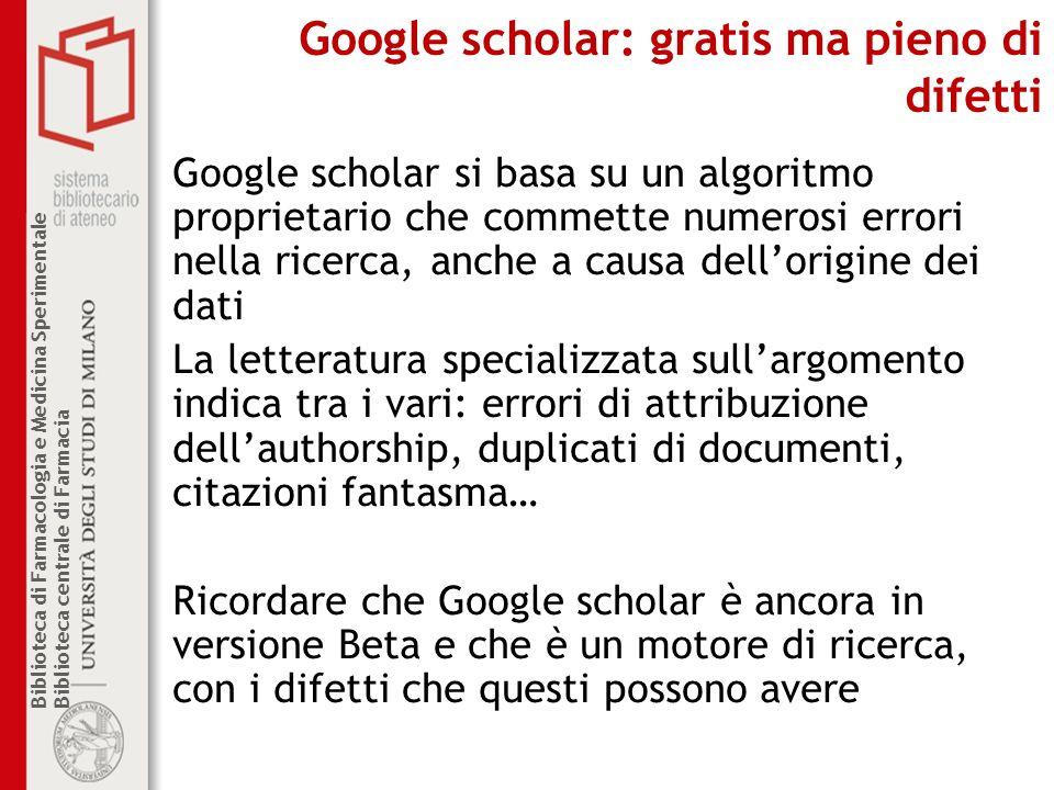 Biblioteca di Farmacologia e Medicina Sperimentale Biblioteca centrale di Farmacia Google scholar si basa su un algoritmo proprietario che commette nu