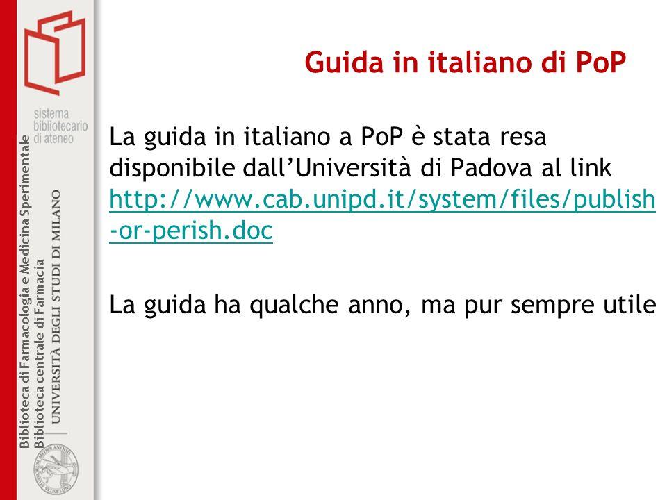 Biblioteca di Farmacologia e Medicina Sperimentale Biblioteca centrale di Farmacia Guida in italiano di PoP La guida in italiano a PoP è stata resa di