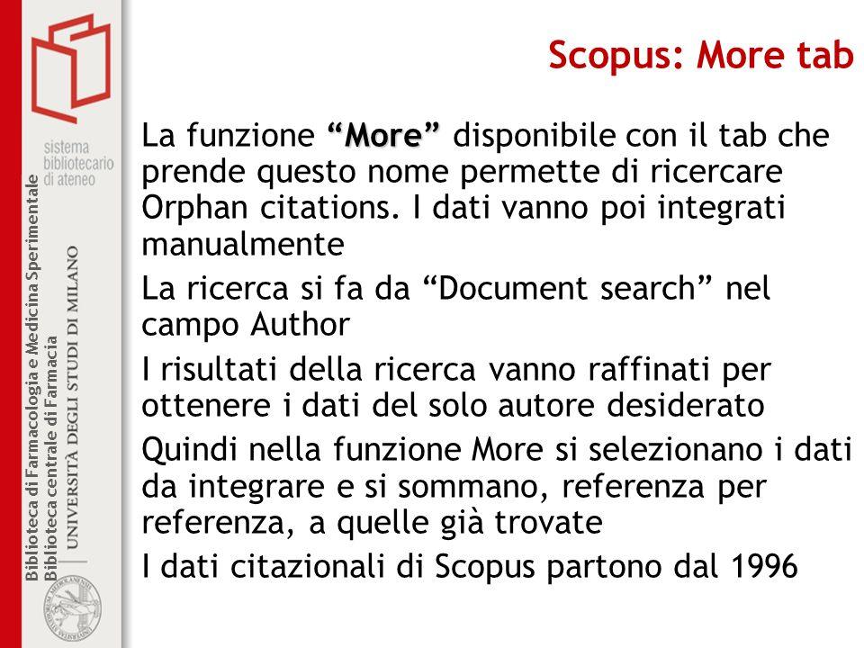 Biblioteca di Farmacologia e Medicina Sperimentale Biblioteca centrale di Farmacia Scopus: More tab More La funzione More disponibile con il tab che p