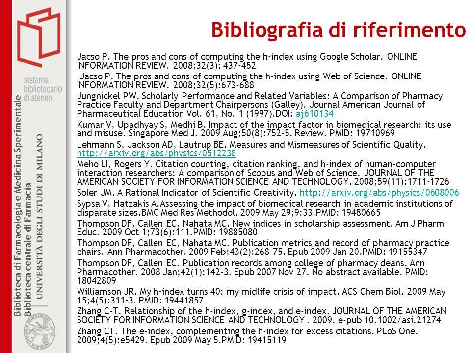 Biblioteca di Farmacologia e Medicina Sperimentale Biblioteca centrale di Farmacia Bibliografia di riferimento Jacso P. The pros and cons of computing