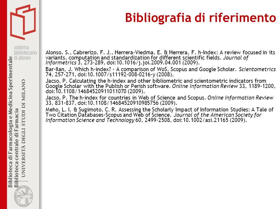 Biblioteca di Farmacologia e Medicina Sperimentale Biblioteca centrale di Farmacia Bibliografia di riferimento Alonso, S., Cabrerizo, F. J., Herrera-V