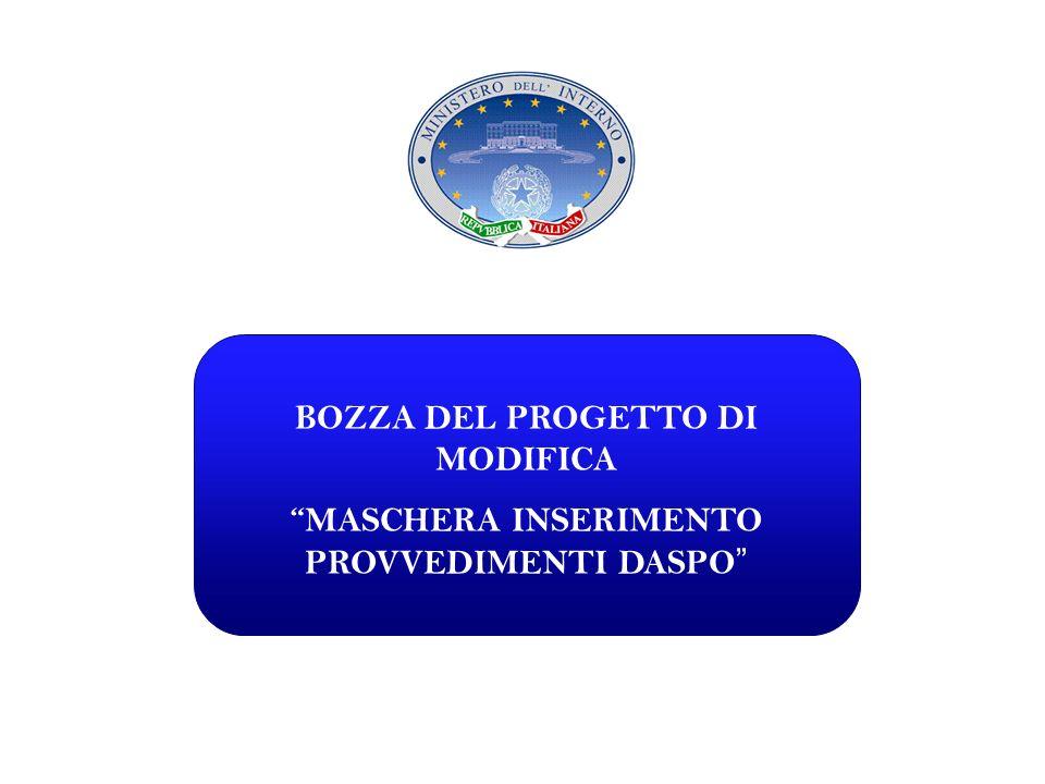 BOZZA DEL PROGETTO DI MODIFICA MASCHERA INSERIMENTO PROVVEDIMENTI DASPO