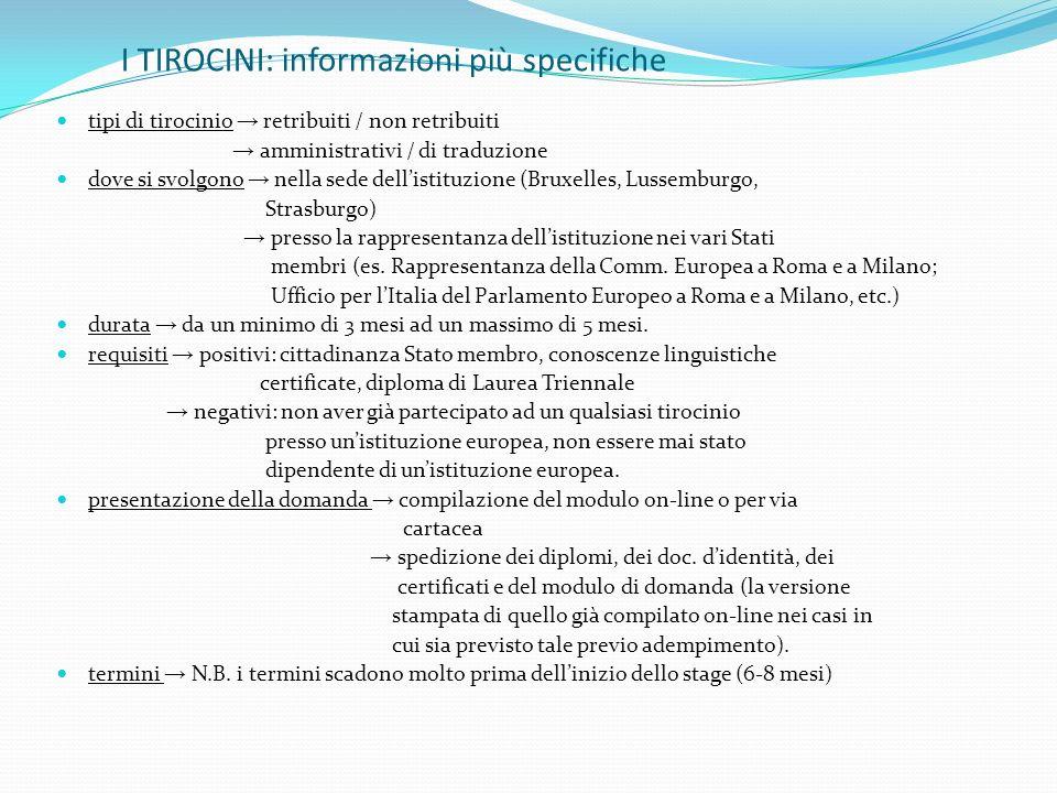 I TIROCINI: informazioni più specifiche tipi di tirocinio retribuiti / non retribuiti amministrativi / di traduzione dove si svolgono nella sede delli