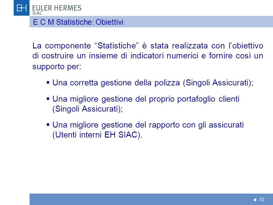 72 La componente Statistiche è stata realizzata con lobiettivo di costruire un insieme di indicatori numerici e fornire così un supporto per: Una corr
