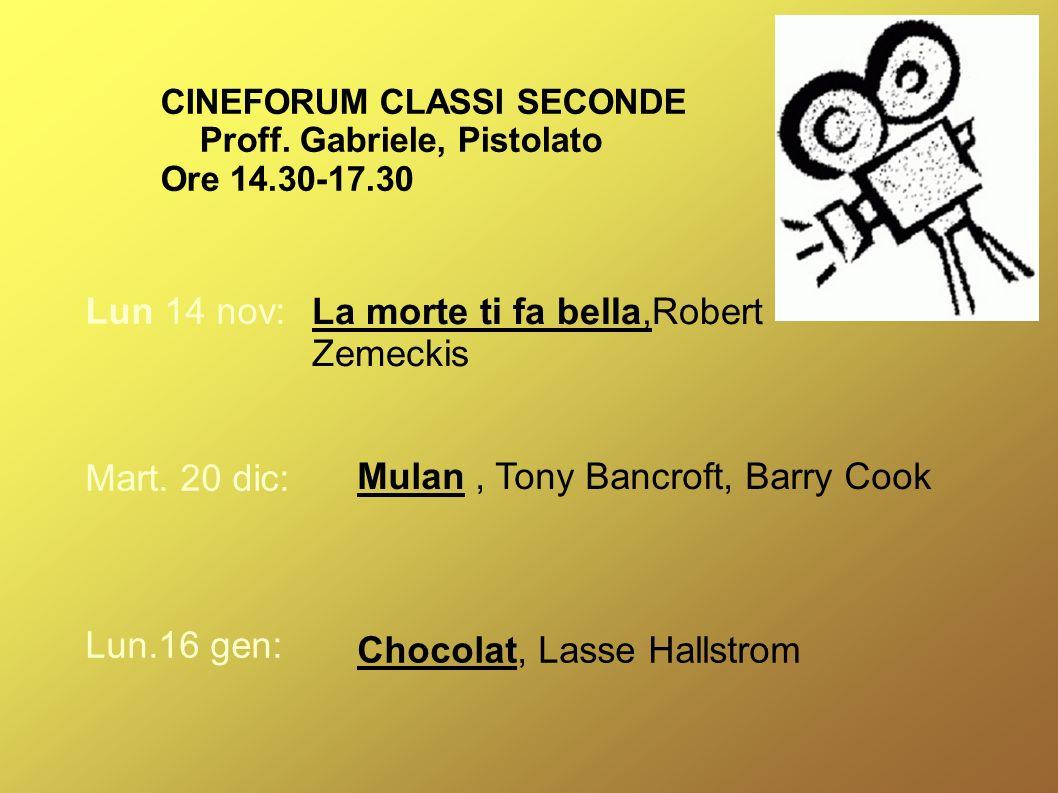 CINEFORUM CLASSI SECONDE Proff. Gabriele, Pistolato Ore 14.30-17.30 Lun 14 nov: Mart.