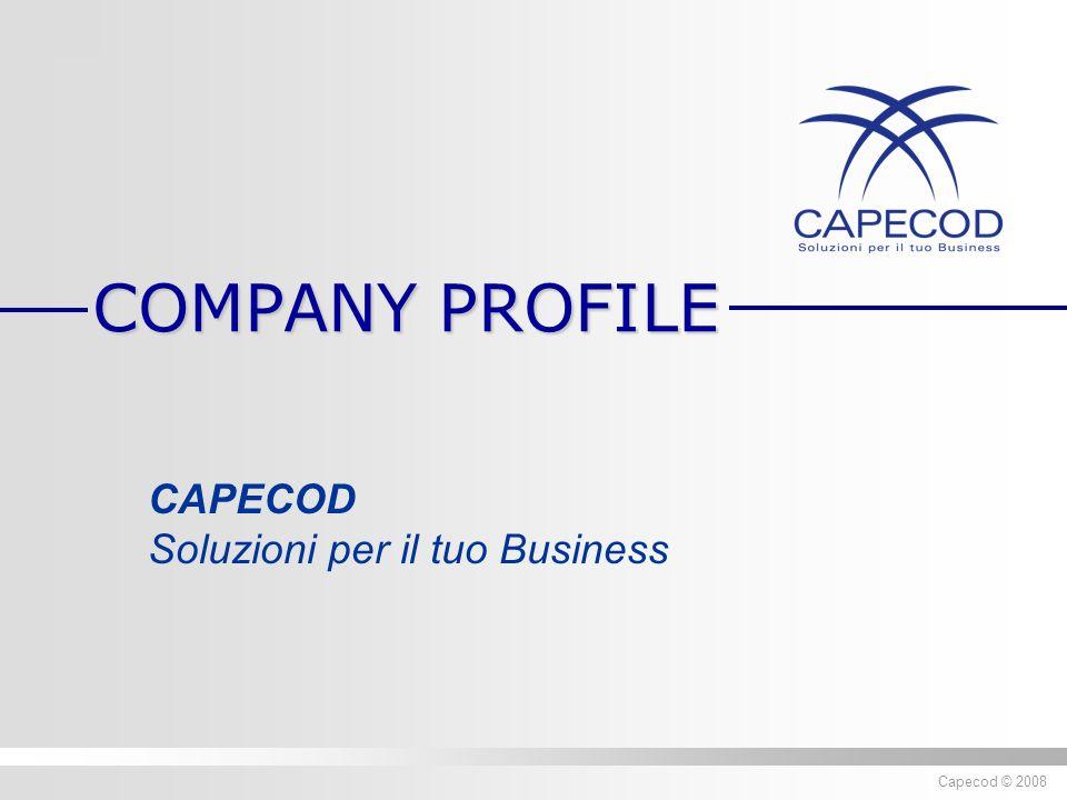 Diritti riservati ® 2007 Capecod Capecod © 2008 CAPECOD Soluzioni per il tuo Business COMPANY PROFILE