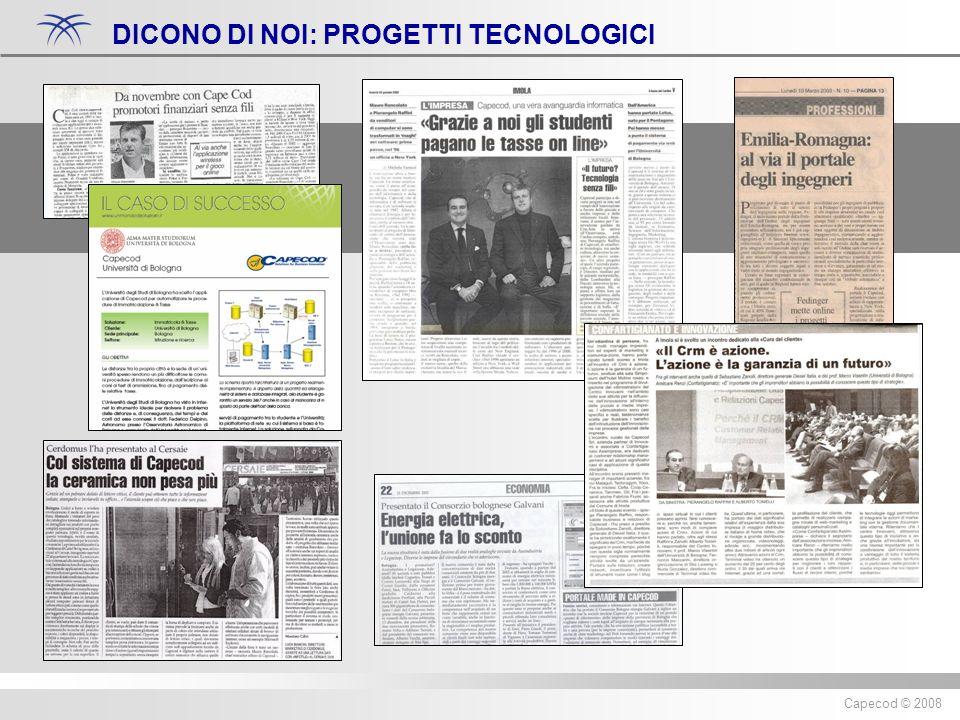 Diritti riservati ® 2007 Capecod Capecod © 2008 DICONO DI NOI: PROGETTI TECNOLOGICI