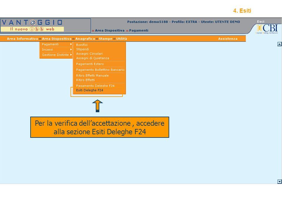15 Per la verifica dellaccettazione, accedere alla sezione Esiti Deleghe F24 4. Esiti