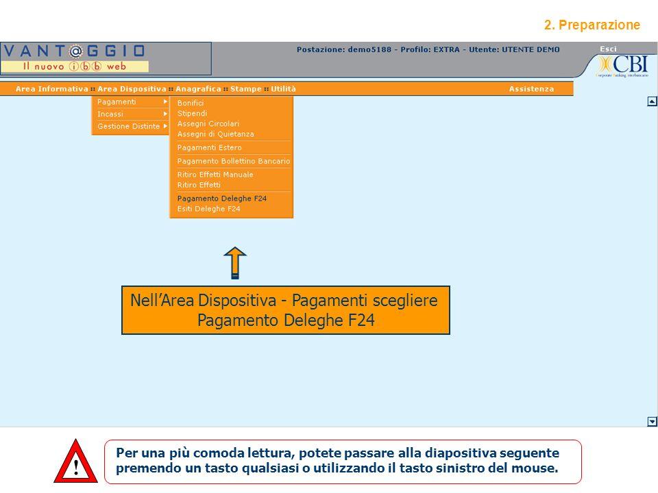 2 2. Preparazione NellArea Dispositiva - Pagamenti scegliere Pagamento Deleghe F24 .