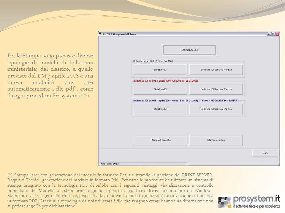 Per la Stampa sono previste diverse tipologie di modelli di bollettino ministeriale; dal classico, a quello previsto dal DM 3 aprile 2008 e una nuova modalità che crea automaticamente i file pdf, come da ogni procedura Prosystem.it (*).