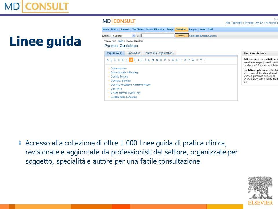 Linee guida Accesso alla collezione di oltre 1.000 linee guida di pratica clinica, revisionate e aggiornate da professionisti del settore, organizzate
