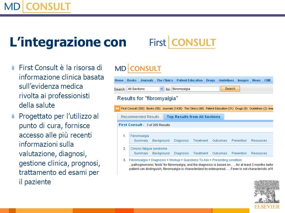 Lintegrazione con First Consult è la risorsa di informazione clinica basata sullevidenza medica rivolta ai professionisti della salute Progettato per