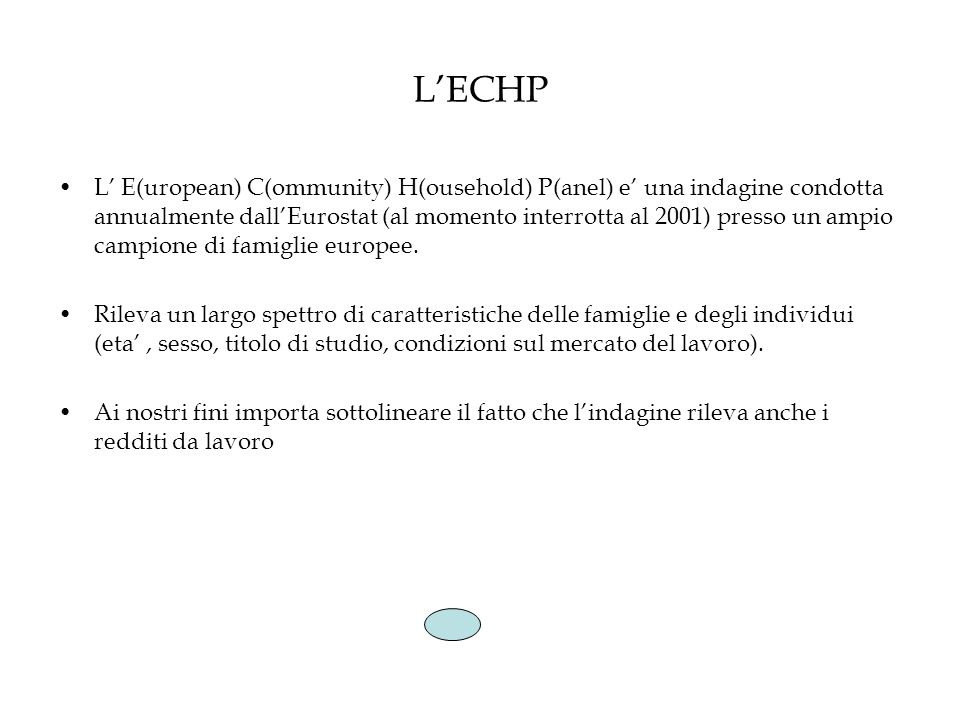LECHP L E(uropean) C(ommunity) H(ousehold) P(anel) e una indagine condotta annualmente dallEurostat (al momento interrotta al 2001) presso un ampio campione di famiglie europee.
