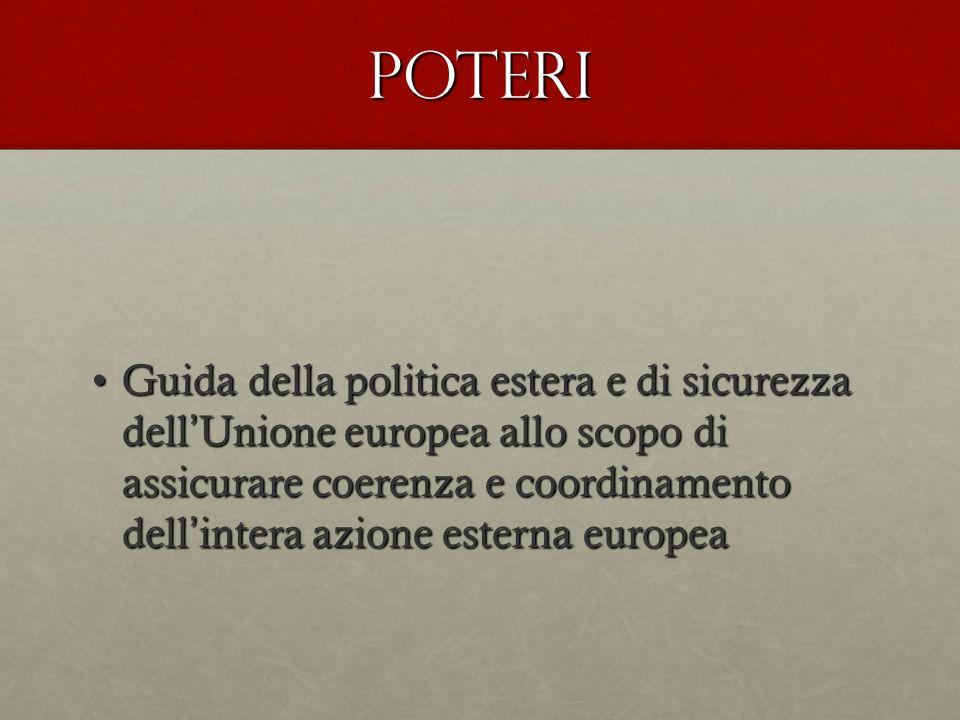 POTERI Guida della politica estera e di sicurezza dell Unione europea allo scopo di assicurare coerenza e coordinamento dell intera azione esterna eur