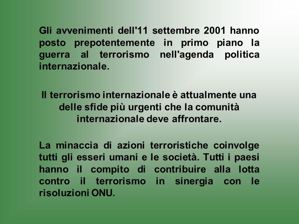 Gli avvenimenti dell'11 settembre 2001 hanno posto prepotentemente in primo piano la guerra al terrorismo nell'agenda politica internazionale. Il terr
