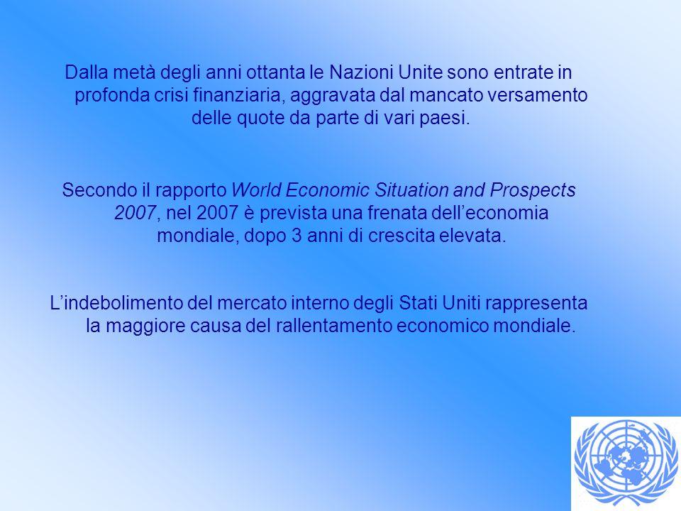 Dalla metà degli anni ottanta le Nazioni Unite sono entrate in profonda crisi finanziaria, aggravata dal mancato versamento delle quote da parte di va